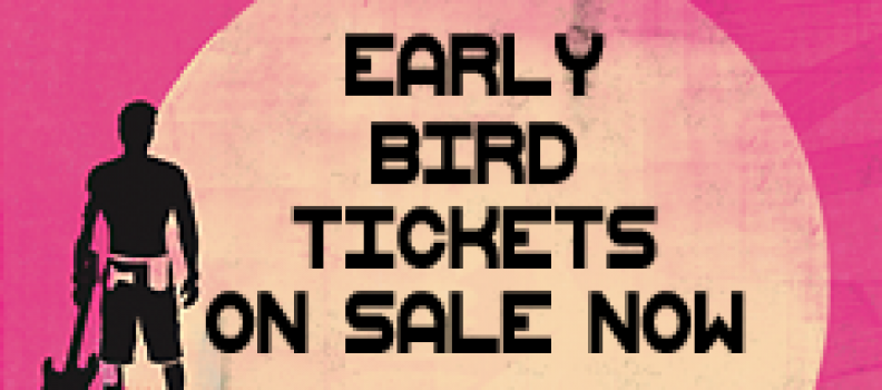 2013 EARLY BIRD TICKETS ON SALE NOW