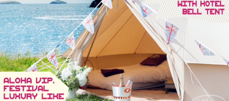 Aloha VIP with Hotel Bell Tent